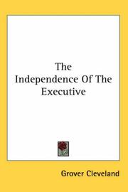 The independence of the Executive by Grover Cleveland
