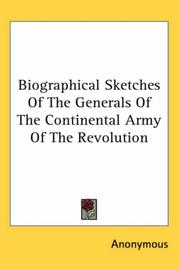 Cover of: Biographical Sketches of the Generals of the Continental Army of the Revolution by Anonymous