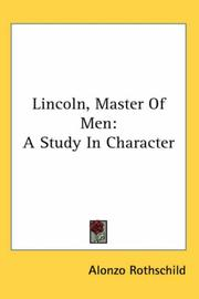 Lincoln, master of men by Alonzo Rothschild