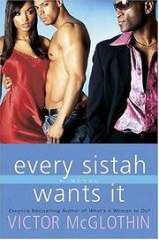 Every sistah wants it by Victor McGlothin
