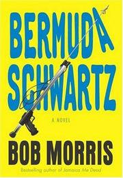 Bermuda Schwartz by Bob Morris
