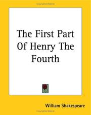 Cover of: The First Part Of Henry The Fourth by William Shakespeare