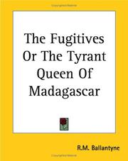 The fugitives, or, The tyrant queen of Madagascar PDF
