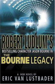 Robert Ludlum&#39;s Jason Bourne in The Bourne legacy by Eric Van Lustbader