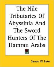 The Nile Tributaries Of Abyssinia And The Sword Hunters Of The Hamran Arabs PDF