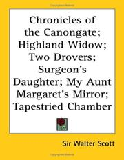 Cover of: Highland Widow/Two Drovers/Surgeon's Daughter/My Aunt Margaret's Mirror/Tapestried Chamber (Chronicles of the Canongate) by Sir Walter Scott
