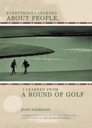 Everything I Learned About People, I Learned from a Round of Golf PDF
