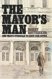 The mayor&#39;s man by Barry Gottehrer
