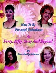 How To Be Fit and Fabulous at Forty, Fifty, Sixty and Beyond PDF