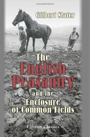 The English peasantry and the enclosure of common fields .. by Slater, Gilbert