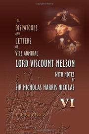 The Dispatches and Letters of Vice Admiral Lord Viscount Nelson, with Notes by Sir Nicholas Harris Nicolas PDF