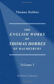 The English works of Thomas Hobbes of Malmesbury by Thomas Hobbes