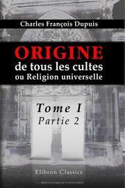 Origine de tous les cultes, ou Religion universelle PDF