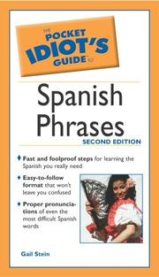 The Pocket Idiot's Guide to Spanish Phrases by Gail Stein