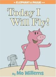 Today I Will Fly! (Elephant and Piggie) PDF
