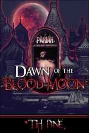Dawn of the Blood Moon by T.H. Pine