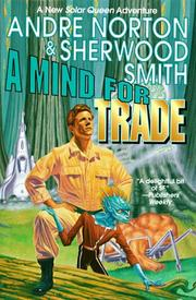 Cover of: A mind for trade: A Great New Solar Queen Adventure