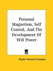 Personal Magnetism, Self Control, And The Development Of Will Power