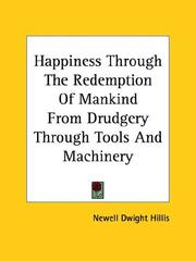 Happiness Through the Redemption of Mankind from Drudgery Through Tools and Machinery PDF