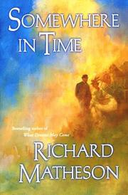 Cover of: Somewhere in time by Richard Burton Matheson