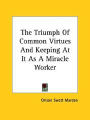 The Triumph Of Common Virtues And Keeping At It As A Miracle Worker PDF