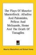 The plays of Maurice Maeterlinck by Maurice Maeterlinck