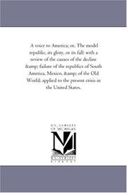 A voice to America; or, The model republic, its glory, or its fall PDF