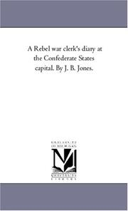 A Rebel War Clerk's Diary at the Confederate States Capital PDF