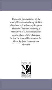 Historical commentaries on the state of Christianity during the first three hundred and twentyfive years from the Christian era PDF