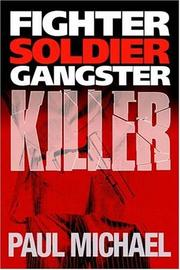 Fighter, Soldier, Gangster, Killer by Michael, Paul.