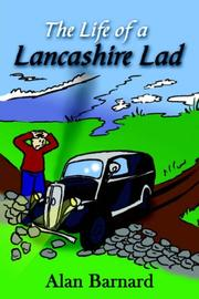 The Life of a Lancashire Lad by Alan Barnard