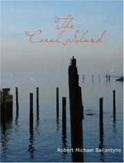 Cover of: The Coral Island  (Large Print Edition) by Robert Michael Ballantyne