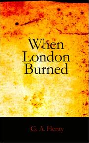 When London Burned by G. A. Henty