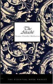 The attaché, or, Sam Slick in England by Thomas Chandler Haliburton