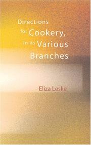 Directions for Cookery, in its Various Branches by Leslie, Eliza