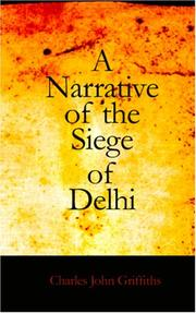 A Narrative of the Siege of Delhi by Charles John Griffiths