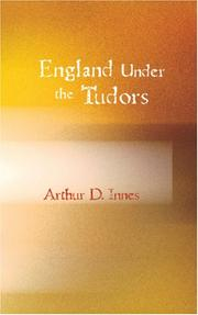 England under the Tudors by Arthur D. Innes