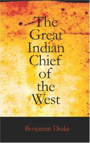 The great Indian chief of the West by Benjamin Drake
