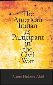 The American Indian as participant in the Civil War by Annie Heloise Abel