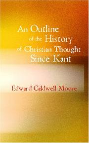 An outline of the history of Christian thought since Kant by Moore, Edward Caldwell