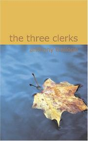 Cover of: The Three Clerks by Anthony Trollope