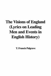 The Visions of England (Lyrics on Leading Men and Events in English History) PDF