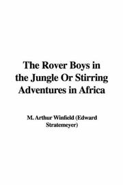 The Rover Boys in the Jungle Or Stirring Adventures in Africa PDF
