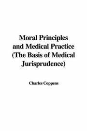 Moral Principles and Medical Practice (The Basis of Medical Jurisprudence) PDF