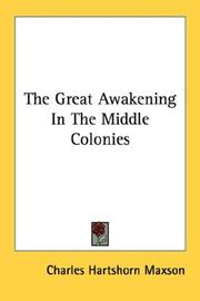 The great awakening in the middle colonies by Charles Hartshorn Maxson