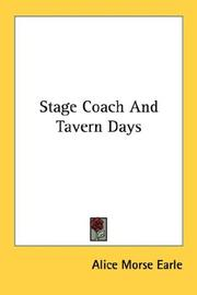 Stage-coach and tavern days by Earle, Alice Morse