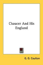 Chaucer and his England by Coulton, G. G.