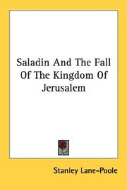 Saladin and the fall of the Kingdom of Jerusalem by Stanley Lane-Poole