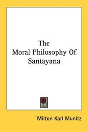 The moral philosophy of Santayana by Milton Karl Munitz