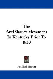 The anti-slavery movement in Kentucky, prior to 1850 by Martin, Asa Earl